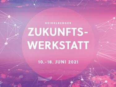 Heidelberger Zukunftswerkstatt 2021